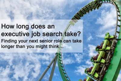How long does an executive job search take? Finding your next senior role can take longer than you might think