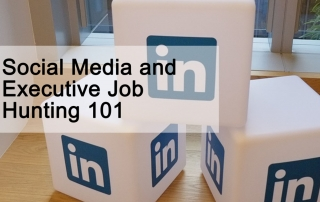 Social Media & Executive Job Hunting 101