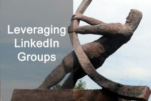 Leveraging LinkedIn Groups