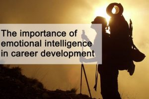 The importance of emotional intelligence in career development