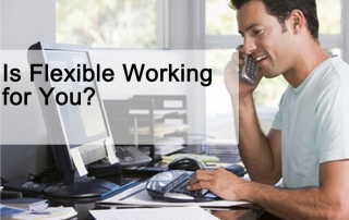 Is Flexible Working for You