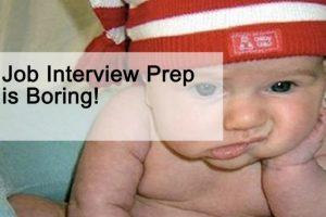Job Interview Prep is Boring