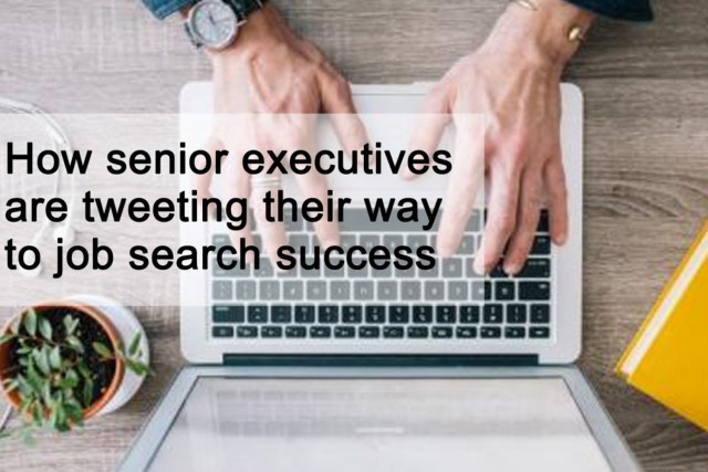 How senior executives are tweeting their way to job search success