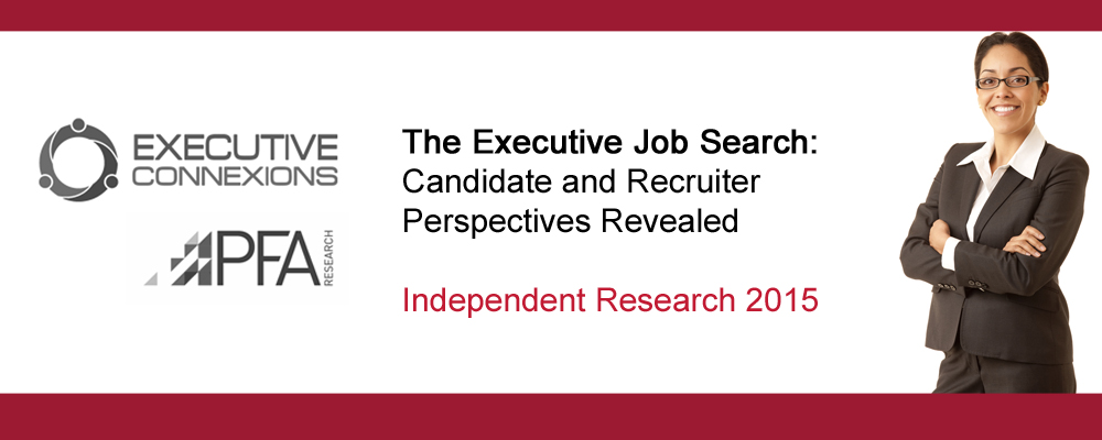 The Executive Job Search: Candidate and Recruiter Perspectives Revealed (Independent research report 2015)