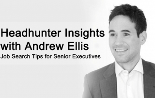 Headhunter insights with Executive Headhunter Andrew Ellis