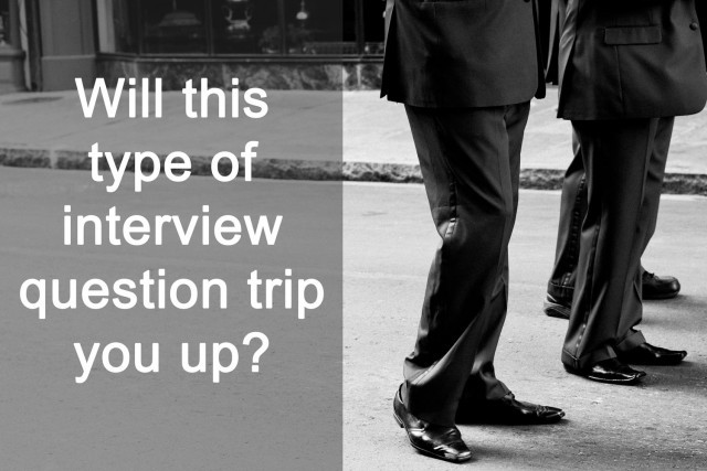 Will this type of job interview question trip you up?