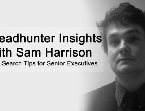 Headhunter Insights with Sam Harrison: Working with headhunters