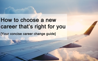 Your concise career change guide: How to choose a career that's right for you