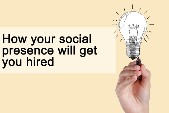 How your social presence will get you hired