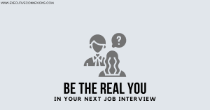 Be the real you in your next job interview