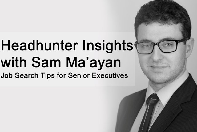 Headhunter Insights with Sam Ma'ayan: How to create your own senior level job opportunities