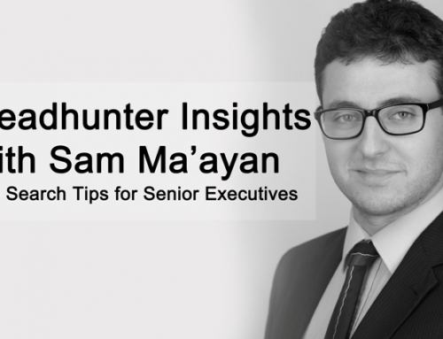 Headhunter Insights with Sam Ma'ayan: How to create your own luck in your senior level job search