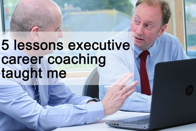 5 lessons executive career coaching taught me