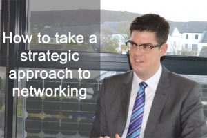 How to take a strategic approach to networking