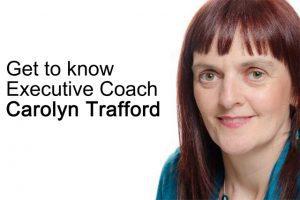 get to know executive coach carolyn trafford