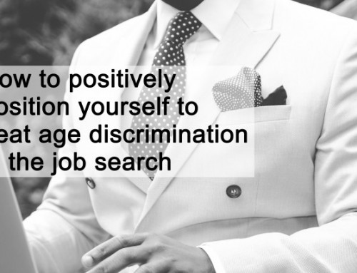 Positively position yourself to beat age discrimination in your job search