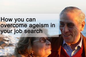 how you can overcome ageism in the job search
