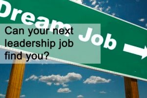 can your next leadership job find you?