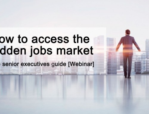 How to access the hidden jobs market: The senior executives guide [Webinar]