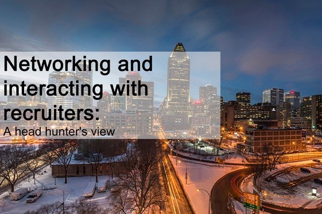 Networking & interacting with recruiters - a head hunters view