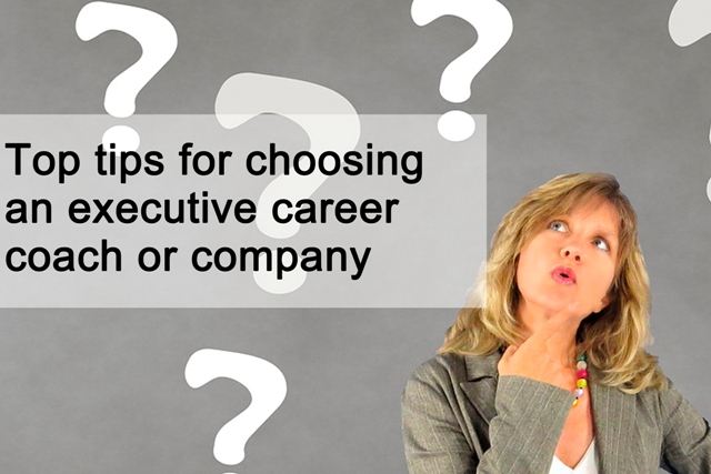 Top tips for choosing an executive career coach or company