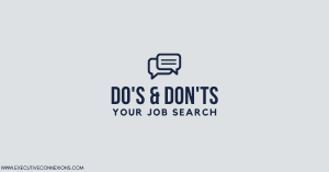 The Do's & Don'ts of Job Searching while still Employed
