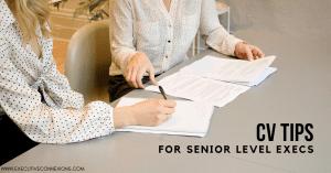 CV tips for senior level execs