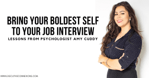 Bring your boldest self to the job interview