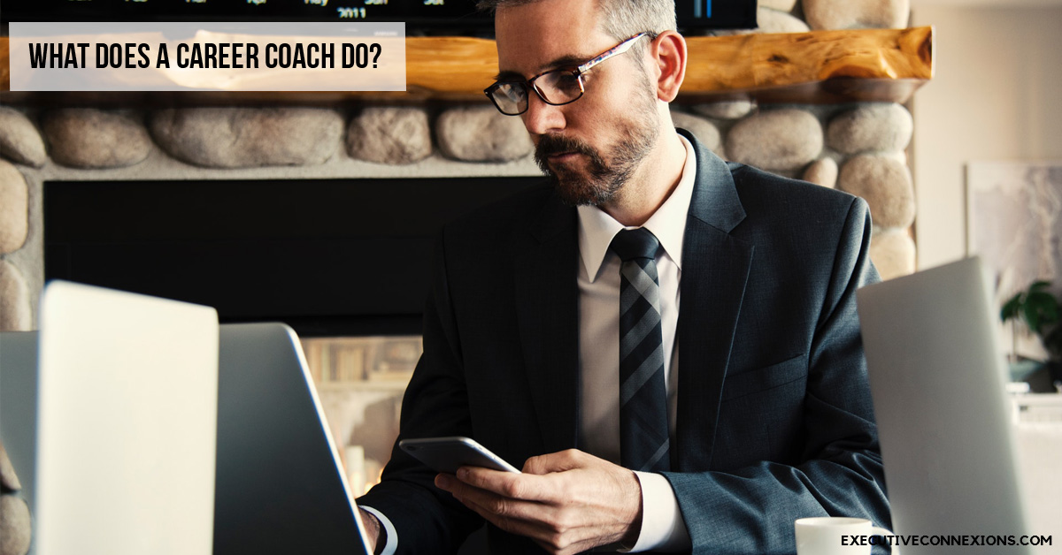 What Does A Career Coach Do? Executive Connexions