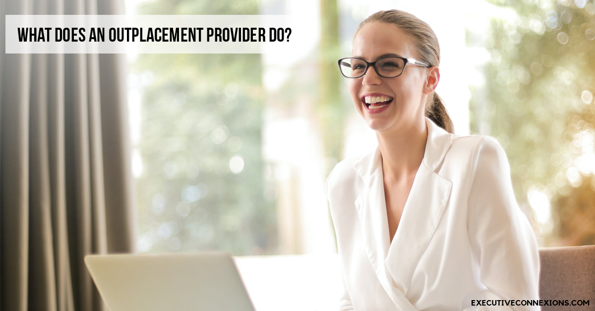 What Does An Outplacement Provider Do? Executive Connexions