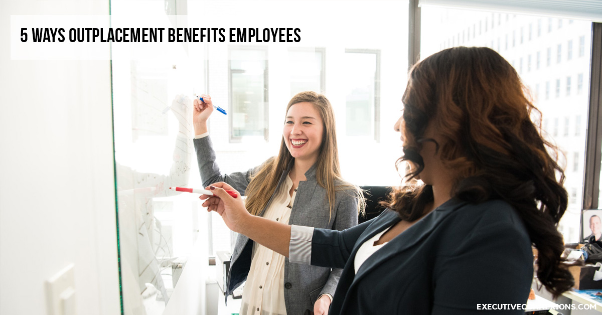 5 ways outplacement benefits employees Executive Connexions