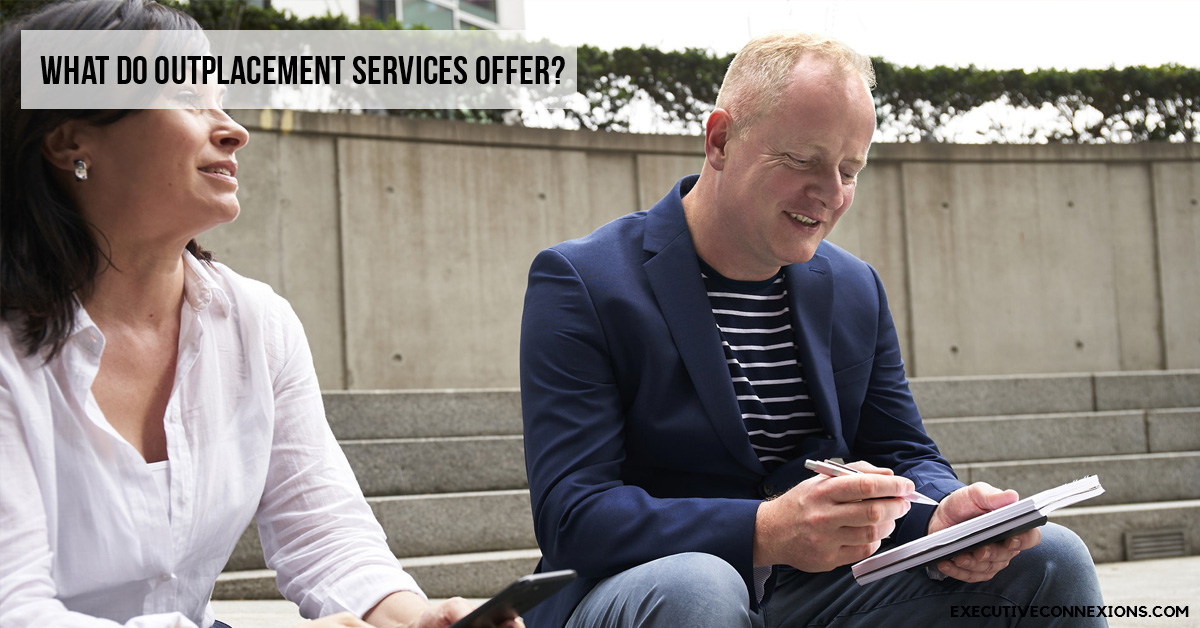 What do outplacement services offer? Executive Connexions