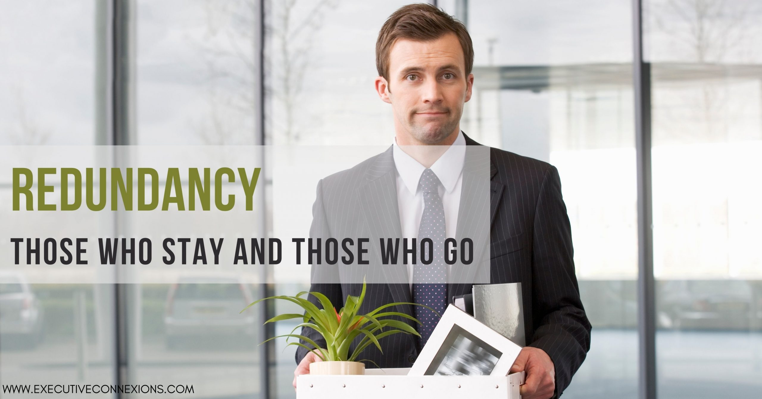 Redundancy & Outplacement: those who stay and those who go