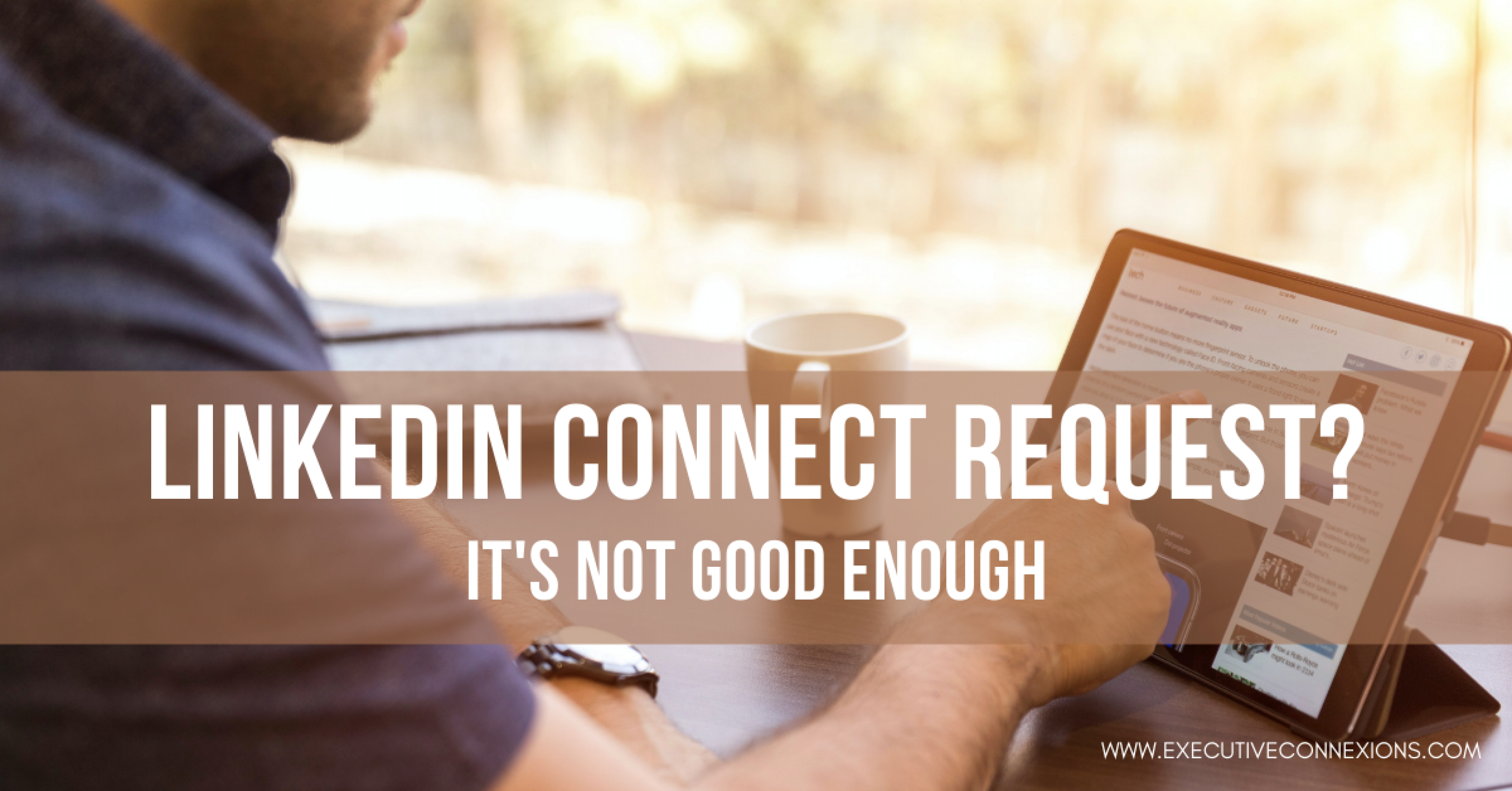 LINKEDIN CONNECT REQUEST? It's not good enough