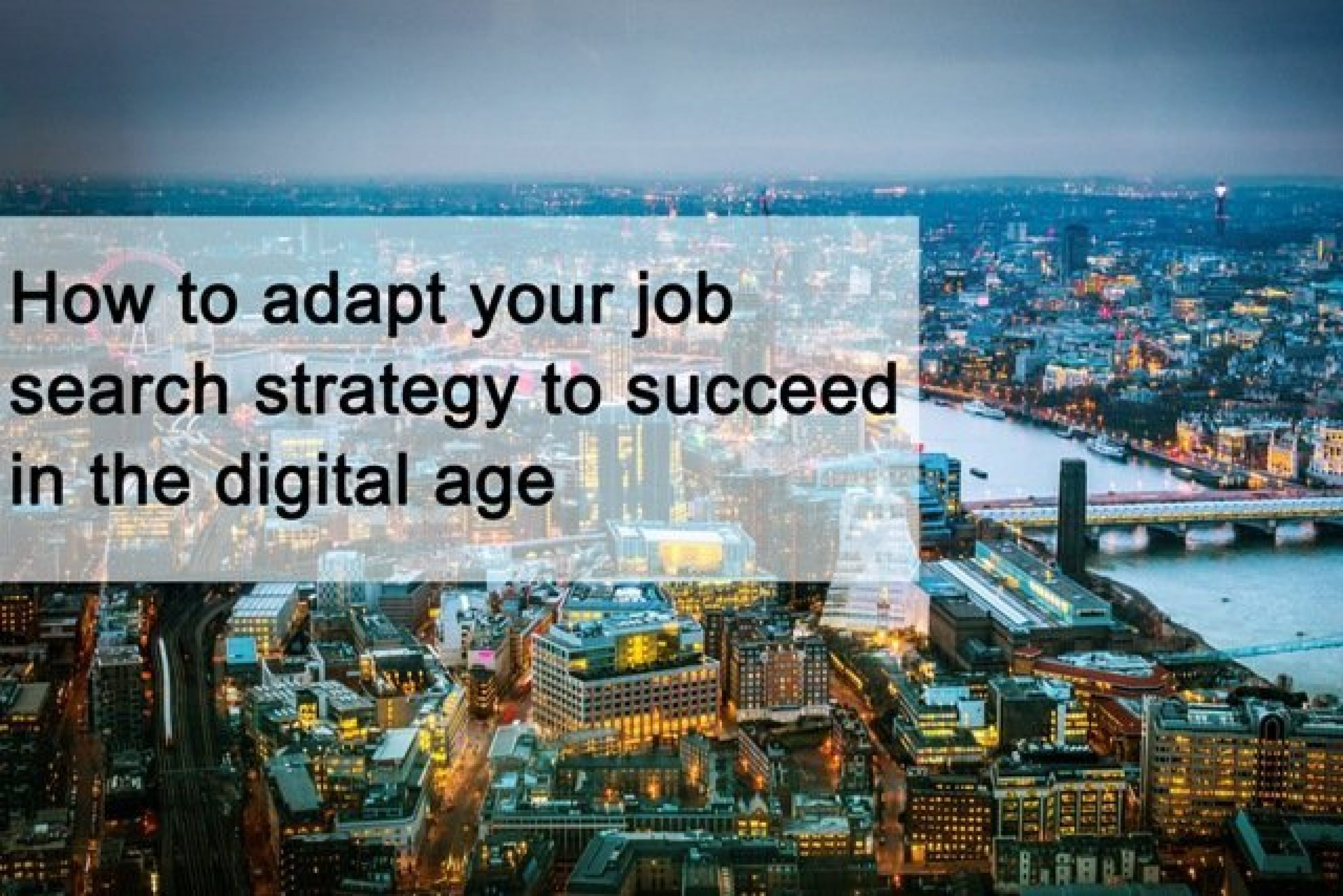 How to adapt your job search strategy to succeed in the digital age