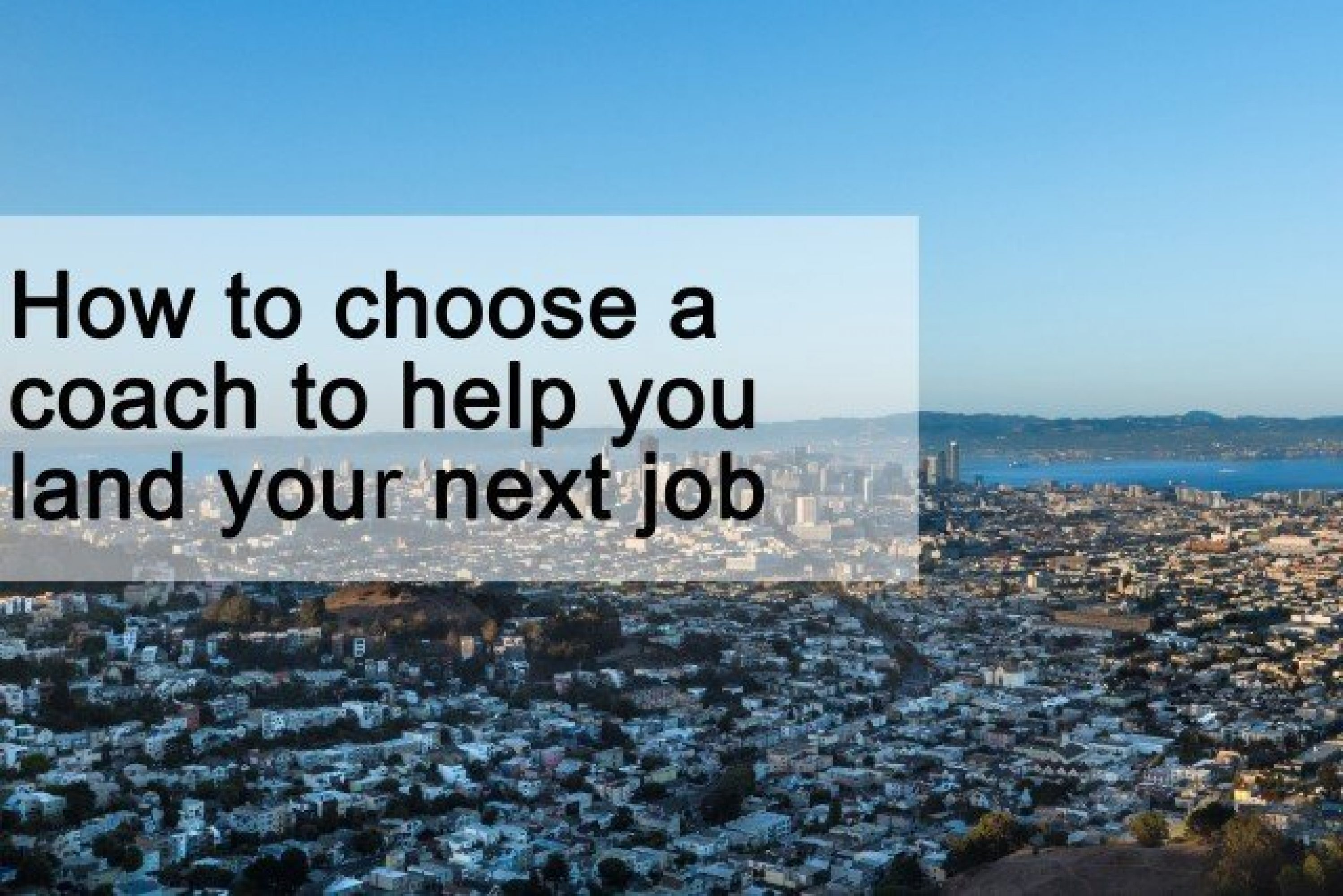 How to choose a coach to help you land your next job