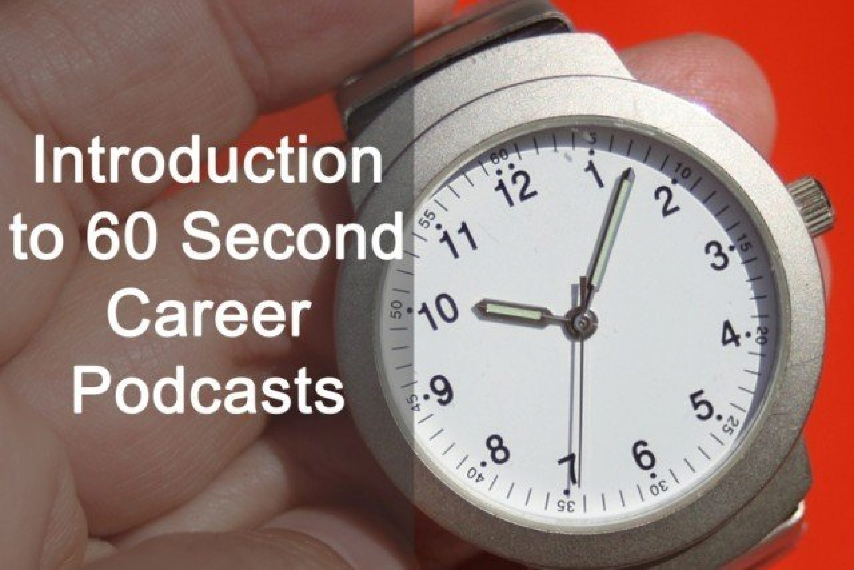 Introduction to 60 Second Career Podcasts