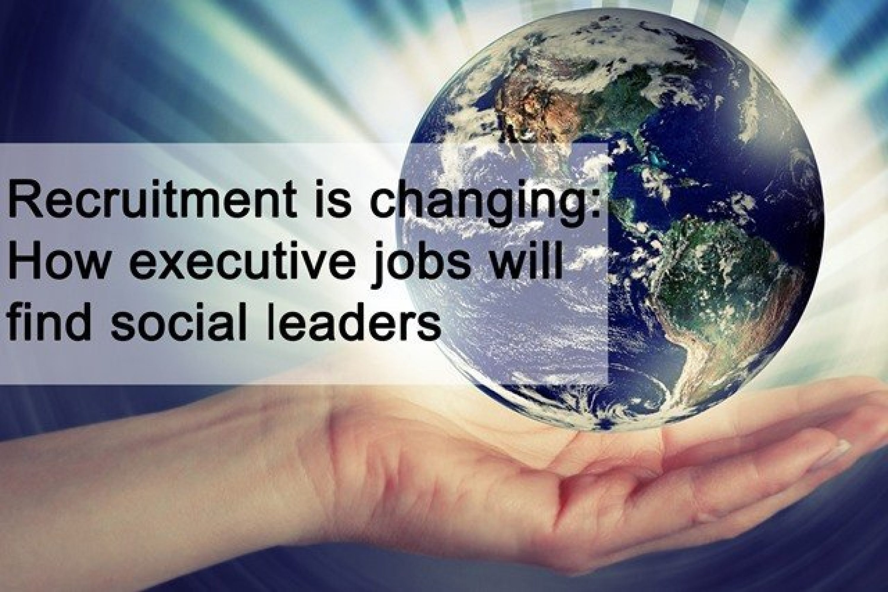 Recruitment is changing: How executive jobs will find social leaders