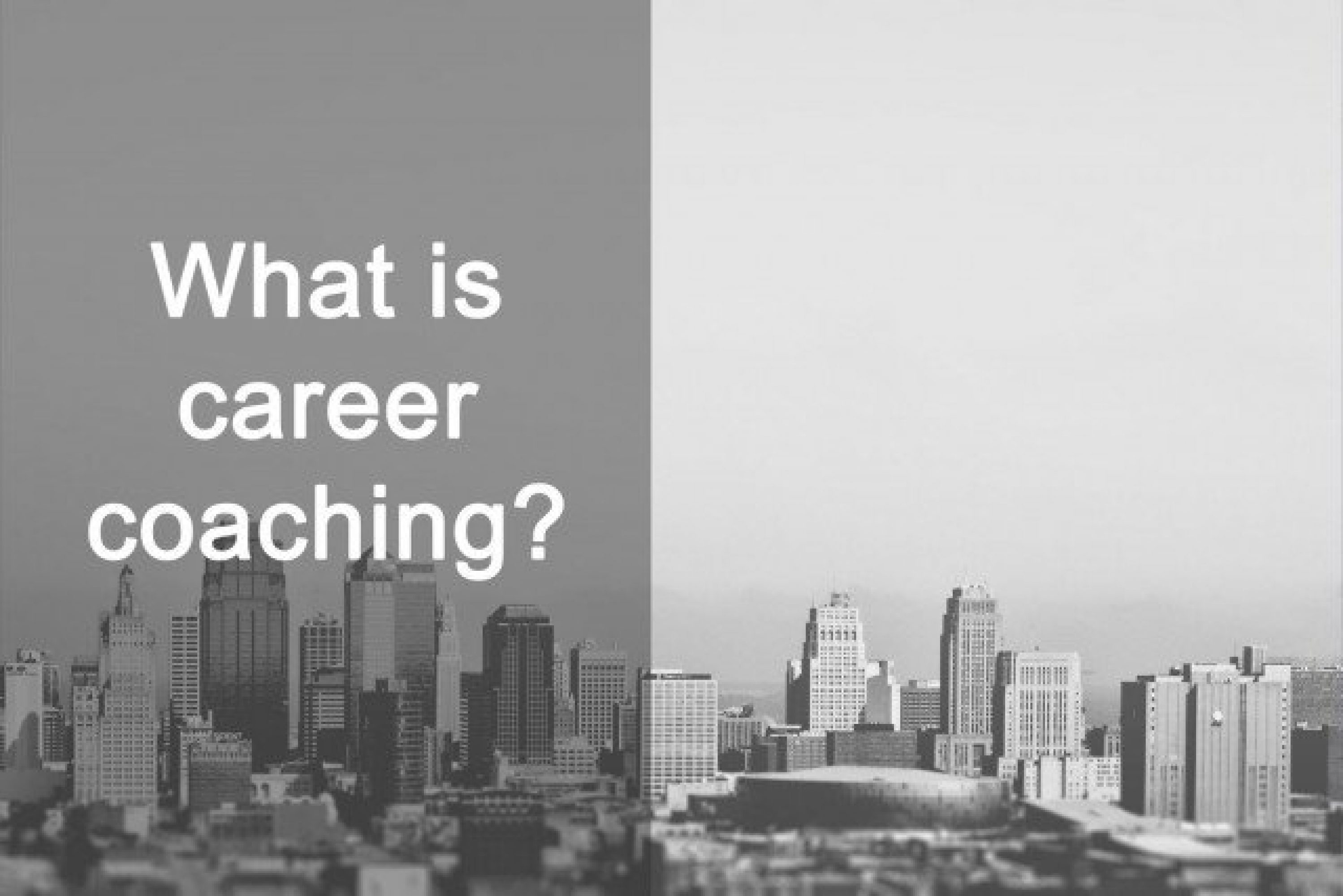 What is career coaching?